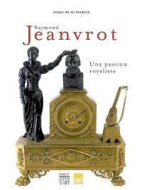 Raymond Jeanvrot, une passion royaliste : naissance d'une collection bordelaise