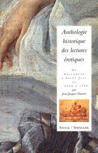 Anthologie historique des lectures érotiques. Volume 1, De Gilgamesh à Saint-Just