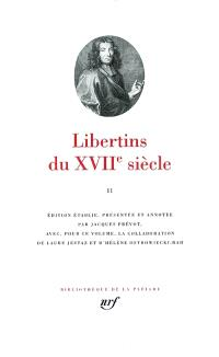 Libertins du XVIIe siècle. Volume 2