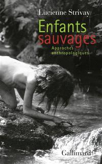 Enfants sauvages : approches anthropologiques