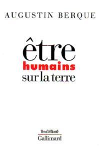 Etre humains sur la terre : principes d'éthique de l'écoumène