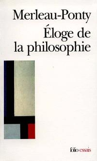 Eloge de la philosophie : et autres essais