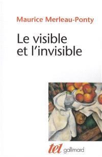 Le visible et l'invisible; Suivi de Notes de travail