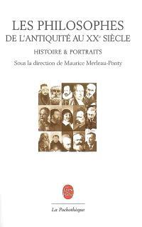 Les philosophes de l'Antiquité au XXe siècle : histoire et portraits