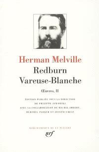 Oeuvres. Volume 2, Redburn; Vareuse-Blanche