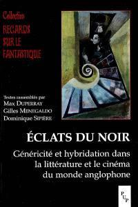 Eclats du noir : généricité et hybridation dans la littérature et le cinéma du monde anglophone