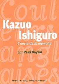 Kazuo Ishiguro : l'encre de la mémoire