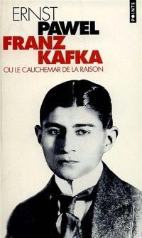 Franz Kafka ou Le cauchemar de la raison