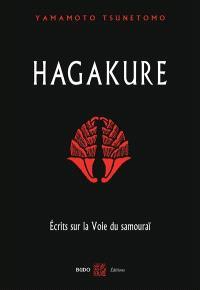 Hagakuré : écrits sur la voie du samouraï