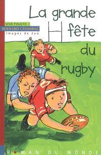 La grande fête du rugby : viva Fausto !