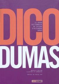 Dico Dumas : le grand dictionnaire de cuisine d'Alexandre Dumas