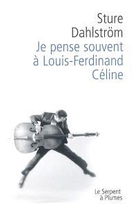 Je pense souvent à Louis-Ferdinand Céline
