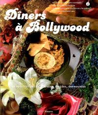 Dîners à Bollywood : 50 recettes salées, sucrées, épicées, enamourées
