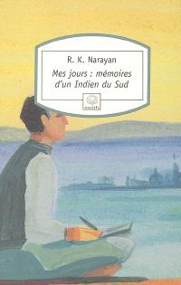 Mes jours : mémoires d'un Indien du Sud