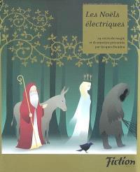 Les Noëls électriques : 19 récits de magie et de mystère
