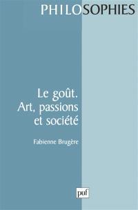 Le goût : art, passions et société