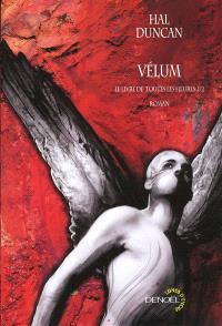 Le livre de toutes les heures. Volume 1, Vélum