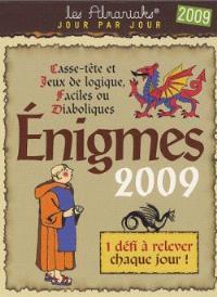 Enigmes 2009 : casse-tête et jeux de logique, faciles ou diaboliques : 1 défi à relever chaque jour !