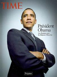 Président Obama : le chemin vers la Maison-Blanche