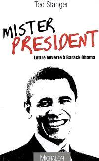 Mister President : lettre ouverte à Barack Obama