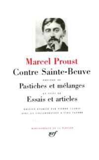 Contre Sainte-Beuve; Pastiches et mélanges; Essais et articles
