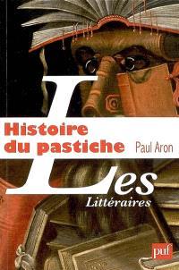 Histoire du pastiche : le pastiche littéraire français, de la Renaisance à nos jours