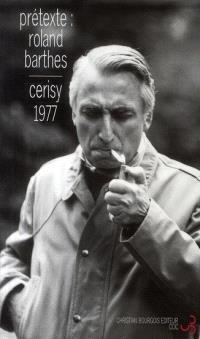 Prétexte : Roland Barthes : colloque, 22-29 juin 1977