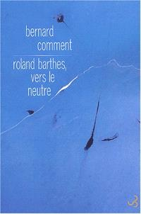 Roland Barthes, vers le neutre