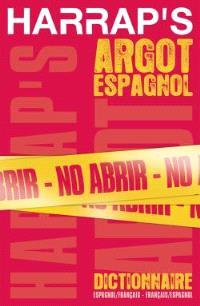 Harrap's argot espagnol : dictionnaire espagnol-français, français-espagnol