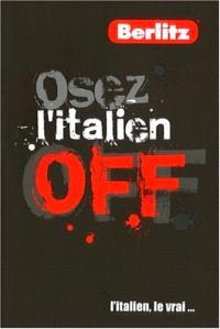 Osez l'italien off : l'italien, le vrai...