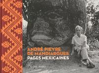 André Pieyre de Mandiargues : pages mexicaines