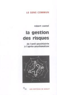La gestion des risques : de l'anti-psychiatrie à l'après-analyse