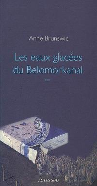 Les eaux glacées du Belomorkanal : récit