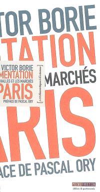 L'alimentation à Paris : les halles et les marchés
