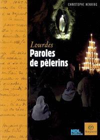 Lourdes, paroles de pèlerins