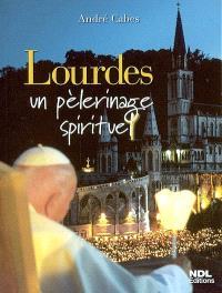 Lourdes, un pèlerinage spirituel