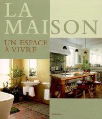 La maison : un espace à vivre