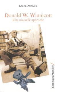 Donald W. Winnicott : une nouvelle approche