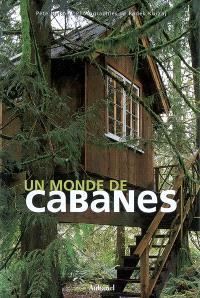 Un monde de cabanes