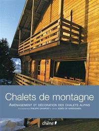 Chalets de montagne : aménagement et décoration des chalets alpins