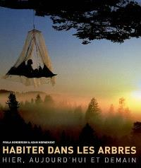 Habiter dans les arbres : hier, aujourd'hui et demain