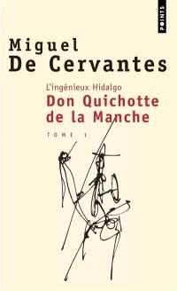 L'ingénieux hidalgo Don Quichotte de la Manche. Volume 1