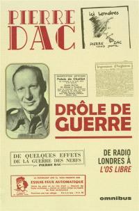 Drôle de guerre : 29 octobre 1946-15 octobre 1947 : de Radio Londres à L'os libre