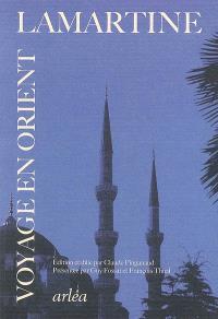 Souvenirs, impressions, pensées et paysages pendant un voyage en Orient, 1832-1833, ou Notes d'un voyageur