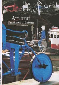 Art brut : l'instinct créateur