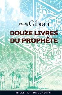 Douze livres du prophète de Khalil Gibran