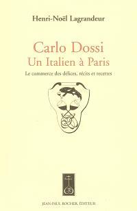 Carlo Dossi, un Italien à Paris : le commerce des délices, récits et recettes