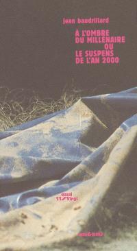 A l'ombre du millénaire ou Le suspens de l'an 2000
