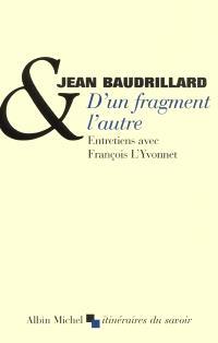 D'un fragment l'autre : entretiens avec François L'Yvonnet