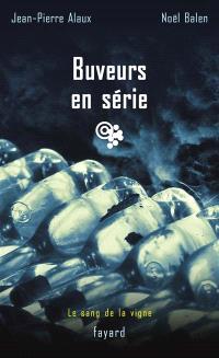 Le sang de la vigne. Volume 14, Buveurs en série